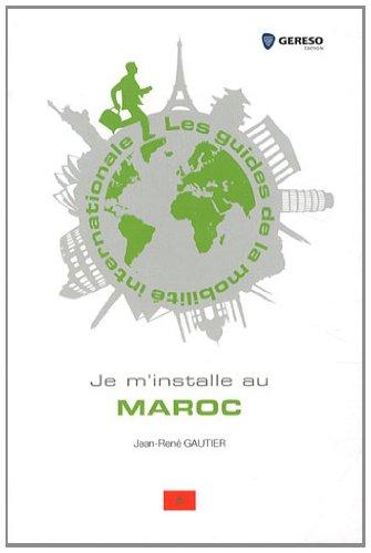 9782359530551: Je m'installe au Maroc (Les guides de la mobilité internationale)