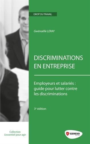 Discriminations en entreprise : Employeurs et salariés : guide pour lutter contre les ...