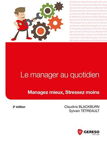 9782359532685: le manager au quotidien ; managez, mieux stressez moins (2e édition)