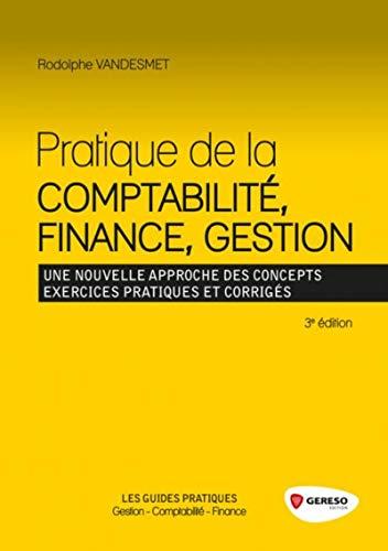 pratique de la comptabilité, finance, gestion ; une nouvelle approche des concepts ; ...