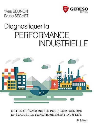 9782359533798: Diagnostiquer la performance industrielle : Outils opérationnels pour comprendre et évaluer le fonctionnement d'un site
