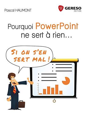 9782359533811: Pourquoi PowerPoint ne sert à rien... : Si on s'en sert mal !