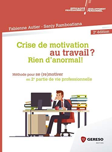 Crise de motivation au travail ? Rien: Autier, Fabienne; Ramboatiana,
