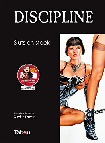Discipline : Sluts en stock: Xavier Duvet