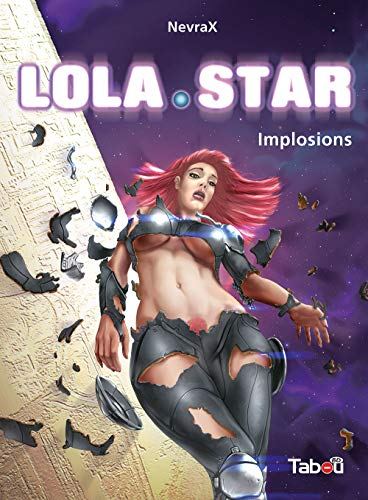 9782359541038: Lola star, Tome 3 : Implosions