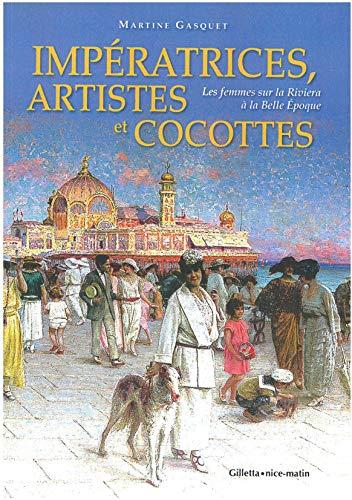 9782359560282: Imp�ratrices, artistes et cocottes : Les femmes sur la Riviera � la Belle Epoque