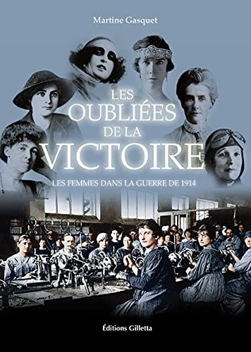 9782359560527: Les oubliées de la victoire : Les femmes dans la guerre de 1914