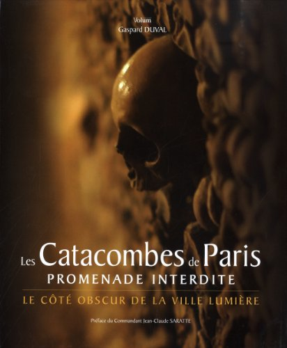 9782359600247: Les Catacombes de Paris promenade interdite (French Edition)