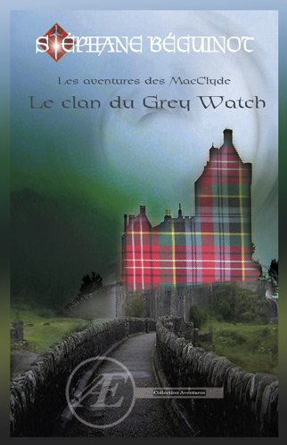 9782359620771: Les aventures des Macclyde : Le clan du Grey Watch