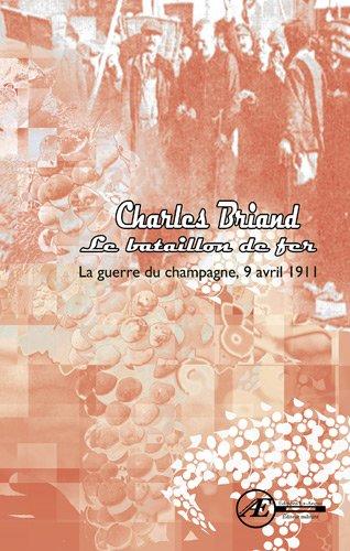 Le bataillon de fer : La guerre du champagne, 9 avril 1911: Charles Briand