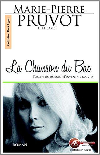 La Chanson du Bac - Tome 4: Pruvot, Marie-Pierre