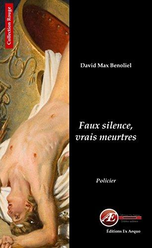 Faux silence, vrais meurtres: David Max Benoliel