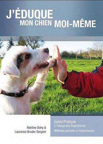9782359650358: J'éduque mon chien moi même