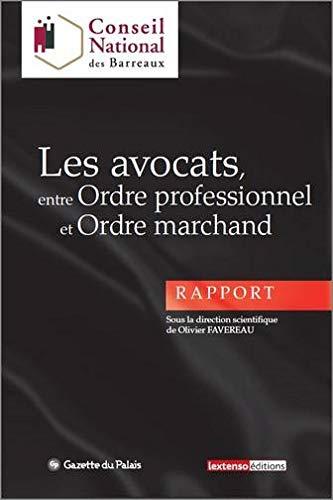 Les avocats, entre ordre professionnel et ordre marchand (French Edition): Collectif