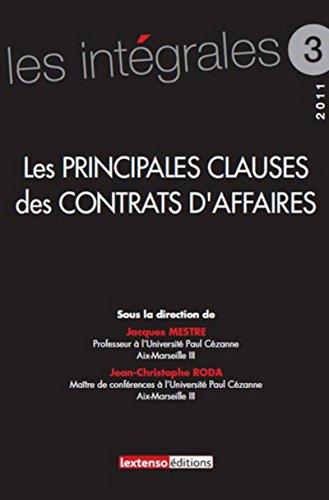 Les principales clauses des contrats d'affaires (French Edition): Mestre J