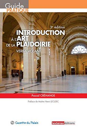 INTRODUCTION A L ART DE LA PLAIDOIRIE: CREHANGE -NED 16-