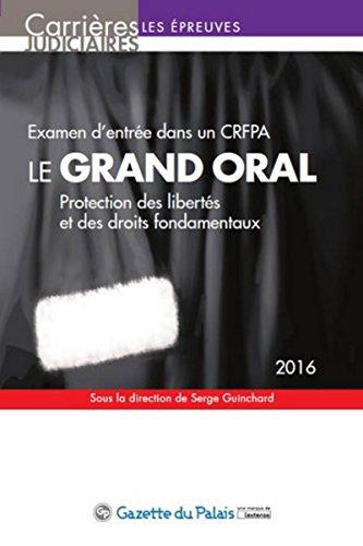 9782359711660: Le grand oral 2016 - examen d'entrée dans un crfpa - 11eme édition (Carrières judiciaires)