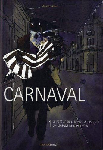 Carnaval T 1:le retour de l'homme qui: Akalikoushin