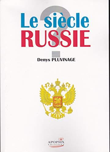 9782359791020: Le siècle Russie ? : Témoignages et réflexions