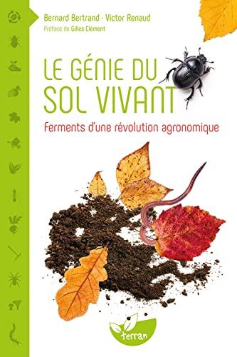 9782359810028: Le génie du sol vivant - Ferments d'une révolution agronomique
