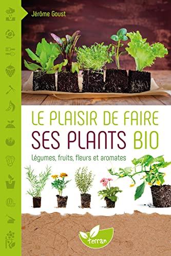 9782359810394: Le plaisir de faire ses plants bio