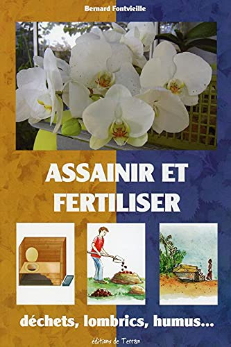 9782359810400: Assaisir et fertiliser - Déchets, lombrics, humus...