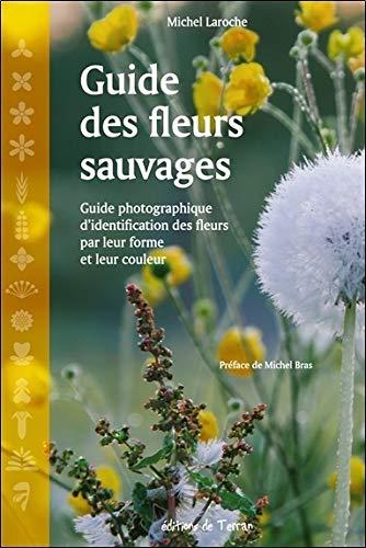 GUIDE DES FLEURS SAUVAGES: LAROCHE MICHEL