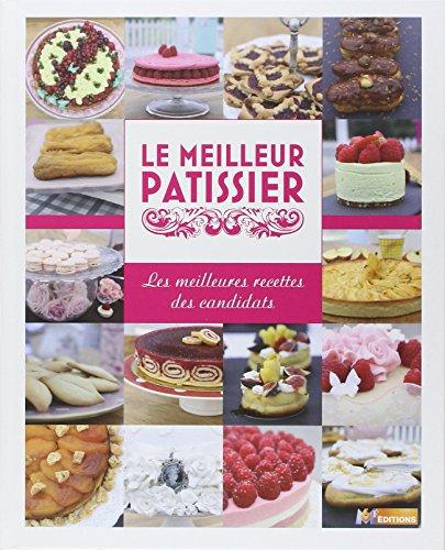 9782359851045: Les meilleurs pâtissiers amateur - Les 10 candidats