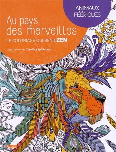 Coloriage Animaux Feeriques.9782359851434 Animaux Feeriques Le Coloriage Qui Rend Zen