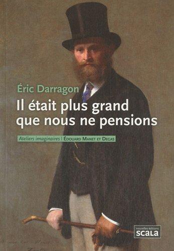 IL ÉTAIT PLUS GRAND QUE NOUS PENSIONS: DARRAGON ÉRIC