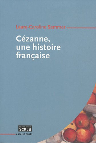 9782359880502: Cezanne, une histoire francaise (French Edition)