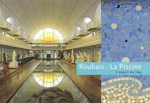 9782359880540: Roubaix - La piscine : Musée d'art et d'industrie André Diligent