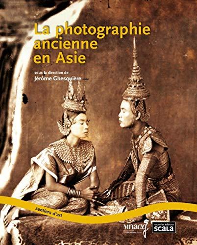 PHOTOGRAPHIE ANCIENNE EN ASIE (LA): GHESQUIÈRE JÉRÔME