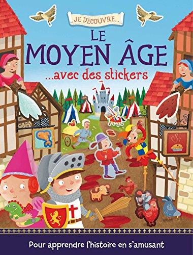 9782359901313: Le Moyen Age... avec des stickers (Je découvre...)