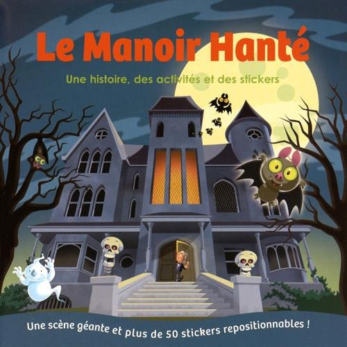 9782359901498: Le manoir hanté : Une histoire, des activités et des stickers