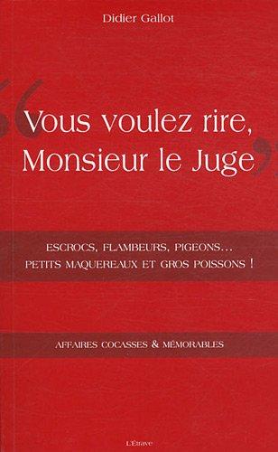 9782359920062: Vous voulez rire, Monsieur le Juge ?