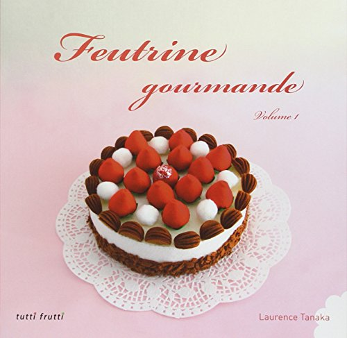 9782360090228: Feutrine gourmande (French Edition)