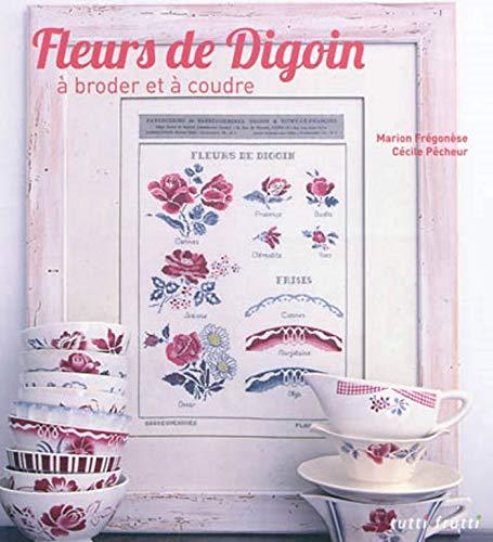 9782360090389: Fleurs de Digoin à broder et à coudre (French Edition)