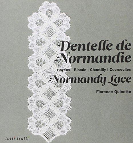 9782360090433: Dentelle de Normandie : Bayeux, Blonde, Chantilly, Courseulles