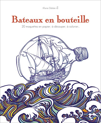 BATEAUX EN BOUTEILLE: DETREE MARIE