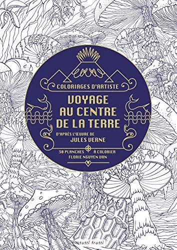9782360091171: Voyages au centre de la Terre : D'après l'oeuvre de Jules Verne, 30 planches à colorier