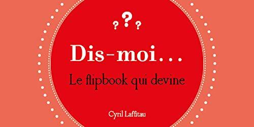 9782360091287: Dis moi : Le flipbook qui devine