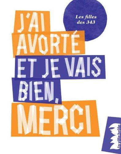 9782360120222: J'ai avorté et je vais bien, merci (French Edition)