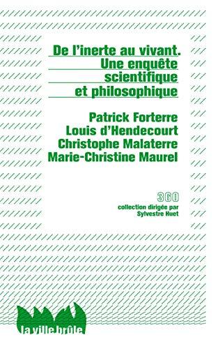9782360120307: De l'inerte au vivant - Une enquête scientifique et philosophique