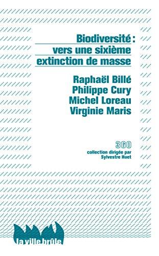 Biodiversité: vers sixième extinction.: Collectif