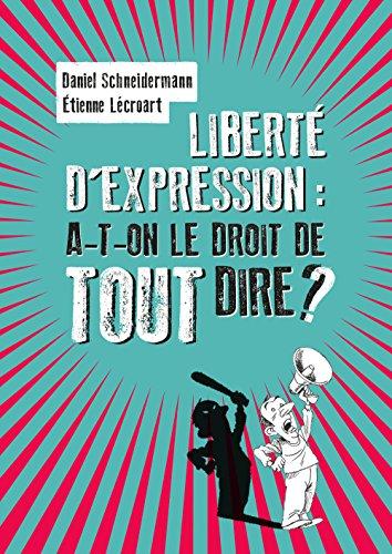 9782360120659: Liberté d'expression : a-t-on le droit de tout dire ?