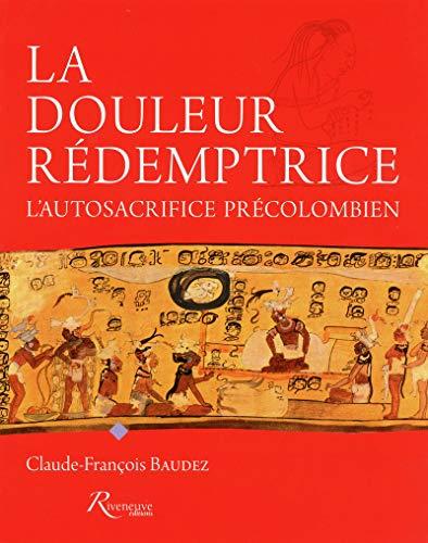 La douleur rédemptrice: Claude François Baudez