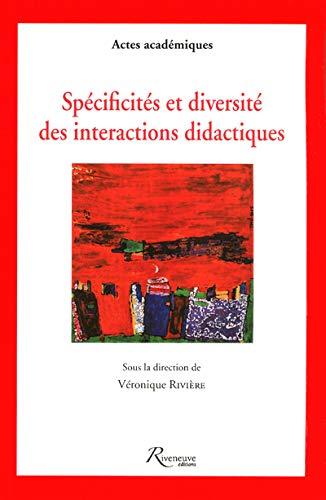 Spécificités et diversité des interactions didactiques: Rivi�re V�ronique