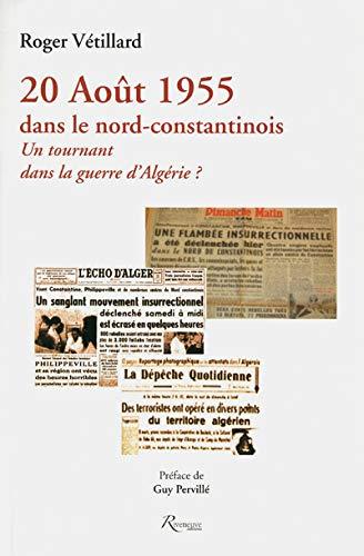 9782360130955: 20 Ao�t 1955 dans le nord-constantinois : Un tournant dans la guerre d'Alg�rie ?