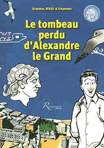 9782360131358: Le tombeau perdu d'Alexandre le Grand